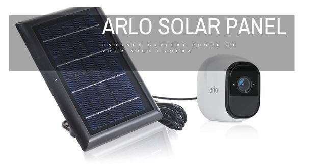 Install Arlo Solar Panel and Get Rid Of Charging Your Camera