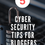 5 Cyber Security Tips for Bloggers