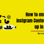 How to ensure your Instgram Content comes up in top 30%