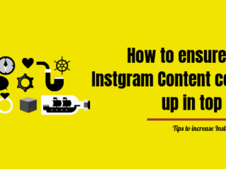 How to ensure your Instgram Content comes up in top 30%How to ensure your Instgram Content comes up in top 30%